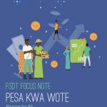 Pesa kwa Wote Focus Note